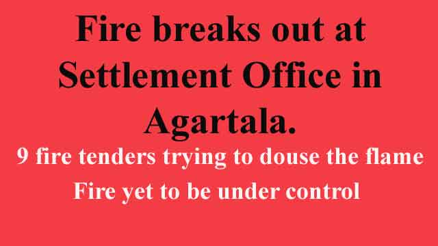 News Headline Jan 04, 2021: Fire breaks out at Settlement Office in Agartala. Fire yet to be controlled